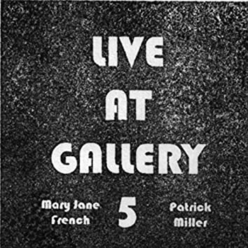 Live at Gallery 5