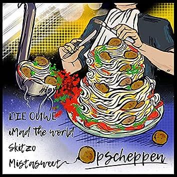 Opscheppen (feat. iMad the World, Skitzo & Mistasweet)