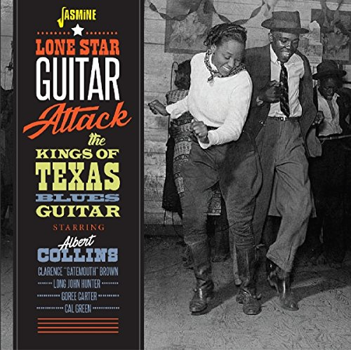 Lone Star Guitar Attack - Albert Collins and the Kings of Texas...