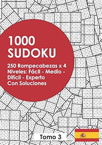1000 SUDOKU: 250 Rompecabezas x 4 Niveles: Fácil - Medio - Difícil - Experto, Con Soluciones. Tomo 3