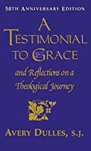 A Testimonial to Grace: and Reflections on a Theological Journey