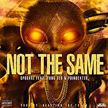 Not The Same (feat. Poindexter)