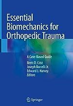 Essential Biomechanics for Orthopedic Trauma: A Case-Based Guide