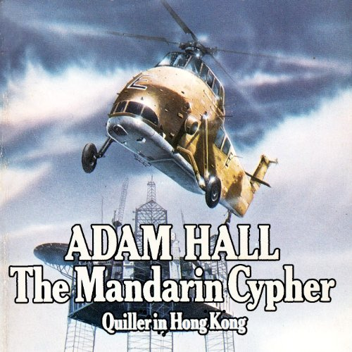 The Mandarin Cypher     Quiller, Book 6              By:                                                                                                                                 Adam Hall                               Narrated by:                                                                                                                                 Antony Ferguson                      Length: 7 hrs and 37 mins     3 ratings     Overall 4.7