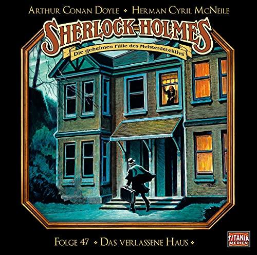 Sherlock Holmes - Folge 47: Das verlassene Haus. Hörspiel.