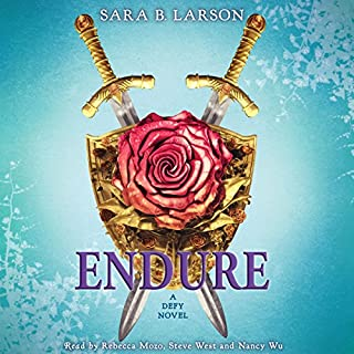 Endure     A Defy Novel              By:                                                                                                                                 Sara B. Larson                               Narrated by:                                                                                                                                 Rebecca Mozo,                                                                                        Steve West,                                                                                        Nancy Wu                      Length: 10 hrs and 24 mins     148 ratings     Overall 4.4