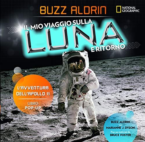 Il mio viaggio sulla Luna e ritorno. L'avventura dell'Apollo 11