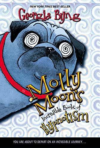Molly Moon\'s Incredible Book of Hypnotism