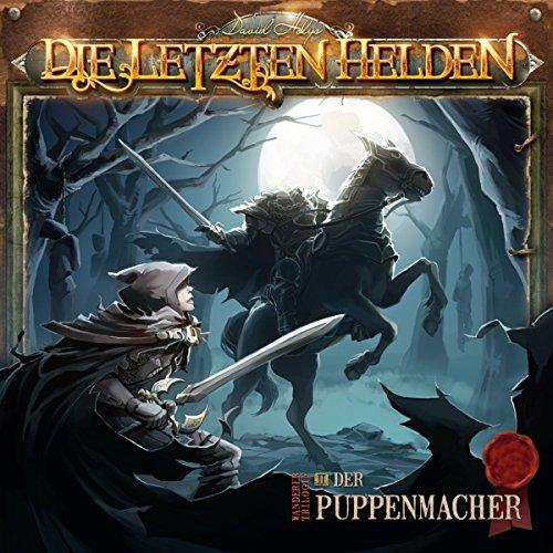 Der Puppenmacher: Die letzten Helden - Wanderer-Trilogie 2