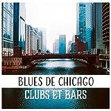 Blues de Chicago: Clubs et bars (Instrumentale musique de guitare électrique, Lisse rock d'ambiance)