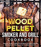 Wood Pellet Smoker and Grill Cookbook: Complete Smoker Cookbook for Smoking and Grilling, Ultimate BBQ Book with Tasty Recipes for Your Wood Pellet Grill (English Edition)