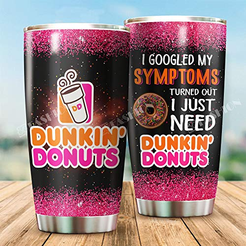 Dunkin Donut I googled my symptoms Tumbler 20oz Double-walled Stainless Steel, Double Wall Vacuum Insulated Travel Mug, Durable Insulated Coffee Mug Cup for Hiking, Camping