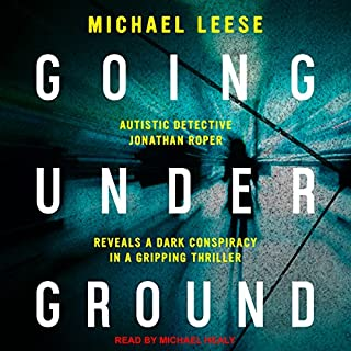Going Underground     Jonathan Roper Investigates Series, Book 1              By:                                                                                                                                 Michael Leese                               Narrated by:                                                                                                                                 Michael Healy                      Length: 7 hrs and 36 mins     20 ratings     Overall 3.9