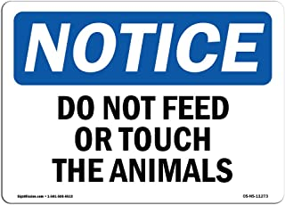 OSHA Notice Sign - Do Not Feed Or Touch The Animals | Aluminum Sign | Protect Your Business, Construction Site, Warehouse & Shop Area | Made in The USA