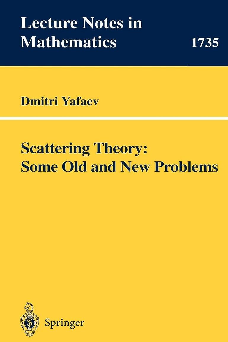 使役疎外する検証Scattering Theory: Some Old and New Problems (Lecture Notes in Mathematics)