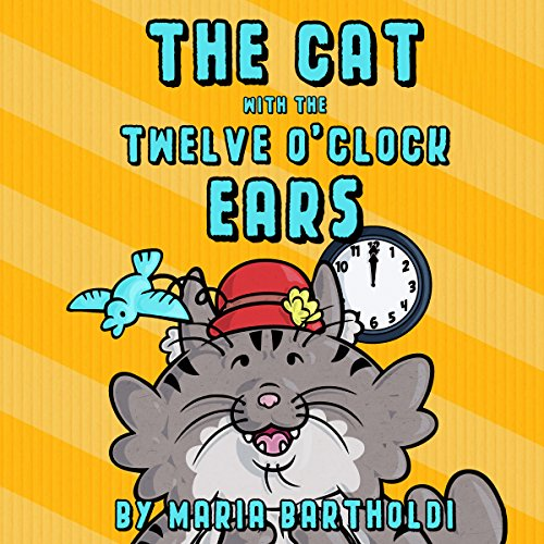 The Cat with the 12 O'Clock Ears audiobook cover art