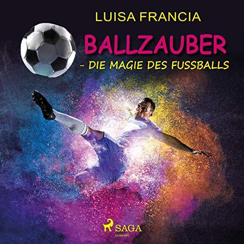 Ballzauber: Die Magie des Fußballs