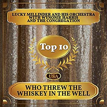 Who Threw the Whiskey in the Well (Billboard Hot 100 - No 7)