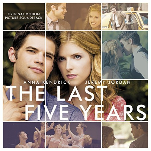 The Last Five Years (Original Motion Picture Soundtrack) by Anna Kendrick & Jeremy Jordan (2015-08-03)