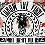 Songtexte von Throw the Fight - What Doesn't Kill Us