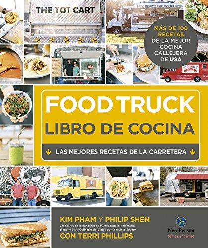Food Truck. Libro de cocina. Las mejores recetas de la carretera (Neo-cook)