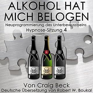 Alkohol Hat Mich Belogen [Alcohol Has Lied to Me (Session 4)] Titelbild