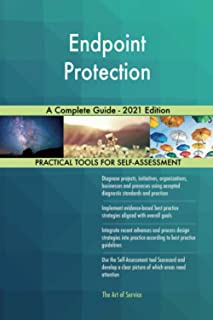 Endpoint Protection A Complete Guide - 2021 Edition