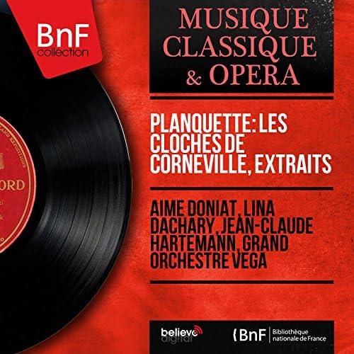 Aimé Doniat, Lina Dachary, Jean-Claude Hartemann, Grand Orchestre Véga