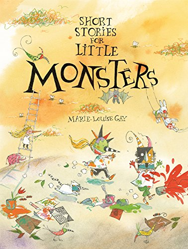 Compare Textbook Prices for Short Stories for Little Monsters  ISBN 9781554988969 by Gay, Marie-Louise