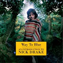 Way To Blue - An Introduction To Nick Drake Remastered