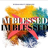 I'm Blessed (feat. Porsha Love)