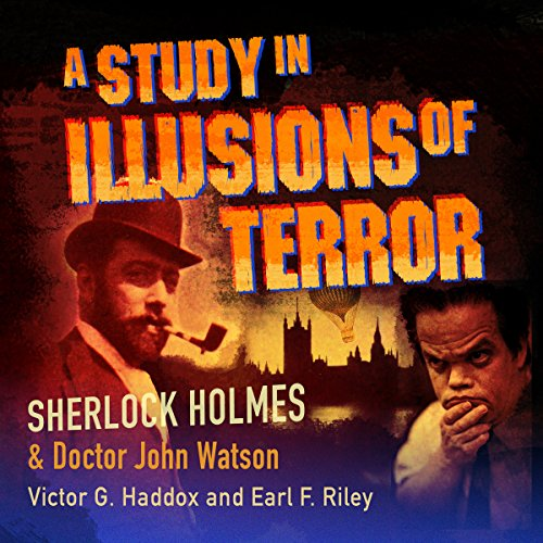 Sherlock Holmes and Dr. John Watson: A Study in Illusions of Terror audiobook cover art