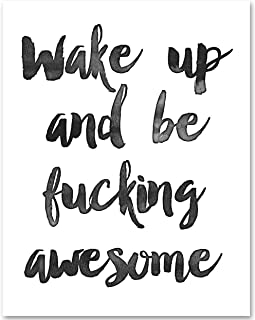Wake Up and Be Fucking Awesome - 11x14 Unframed Typography Art Print - Makes a Great Inspirational Gift Under $15