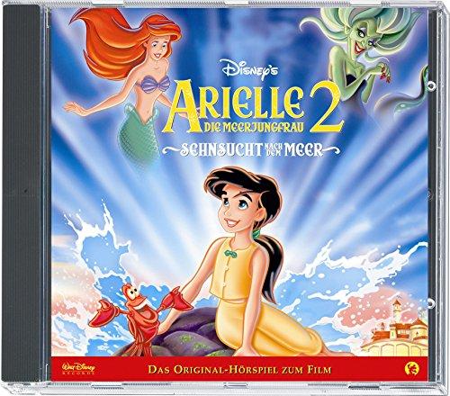 Arielle Die Meerjungfrau 2: Sehnsucht Meer - Das Original - Hörspiel zum Film