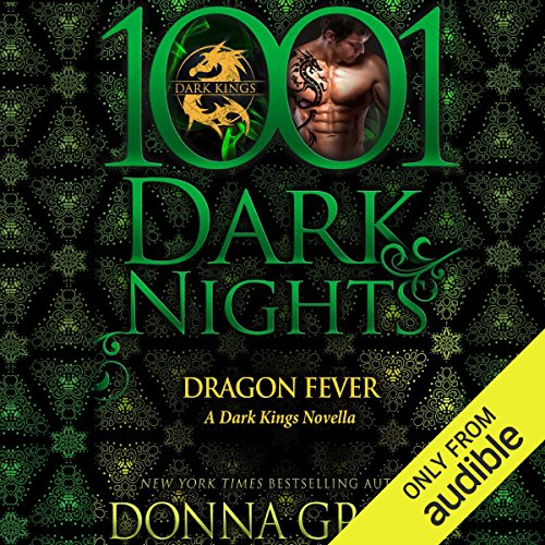 Dragon Fever     A Dark Kings Novella - 1001 Dark Nights              By:                                                                                                                                 Donna Grant                               Narrated by:                                                                                                                                 Antony Ferguson                      Length: 4 hrs and 17 mins     226 ratings     Overall 4.6