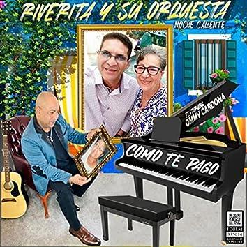 Como Te Pago (feat. Ommy Cardona)