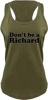 Comical Shirt Ladies Don't Be A Richard Funny Shirt Racerback