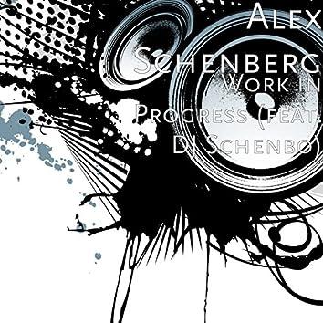 Work in Progress (feat. DJ Schenbo)