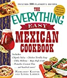The Everything Easy Mexican Cookbook: Includes Chipotle Salsa, Chicken Tortilla Soup, Chiles...
