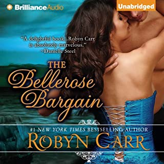The Bellerose Bargain                   By:                                                                                                                                 Robyn Carr                               Narrated by:                                                                                                                                 Susan Duerden                      Length: 10 hrs and 58 mins     110 ratings     Overall 4.0