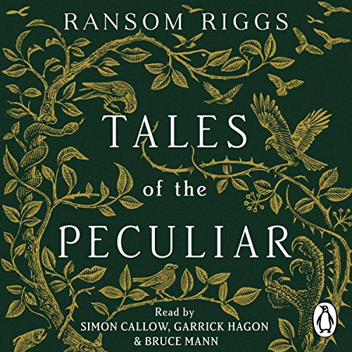 Tales of the Peculiar                   By:                                                                                                                                 Ransom Riggs                               Narrated by:                                                                                                                                 Bruce Mann,                                                                                        Garrick Hagon,                                                                                        Simon Callow                      Length: 4 hrs and 26 mins     71 ratings     Overall 4.6