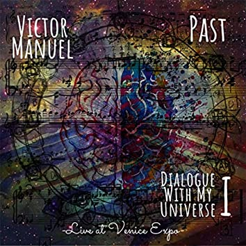 Dialogue With My Universe I Past (Live at Venice Expo)