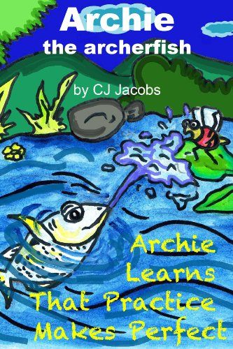 Archie the archerfish: Archie Learns That Practice Makes Perfect (English Edition)