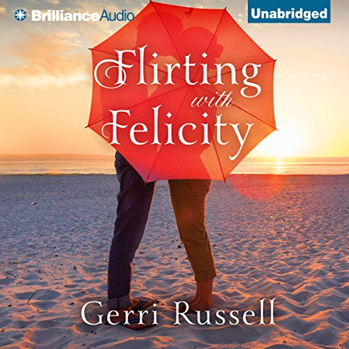 Flirting with Felicity audiobook cover art
