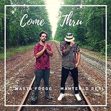 Come Thru (feat. Mantenlo Real)