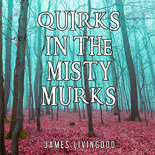 Quirks in the Misty Murks cover art