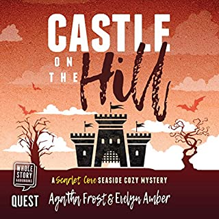 Castle on the Hill     Scarlet Cove Seaside Cosy Mystery, Book 2              By:                                                                                                                                 Agatha Frost,                                                                                        Evelyn Amber                               Narrated by:                                                                                                                                 Cindy Hughes                      Length: 4 hrs and 8 mins     1 rating     Overall 5.0