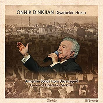 Diyarbekiri Hokin / Ermenice Diyarbakır Şarkıları