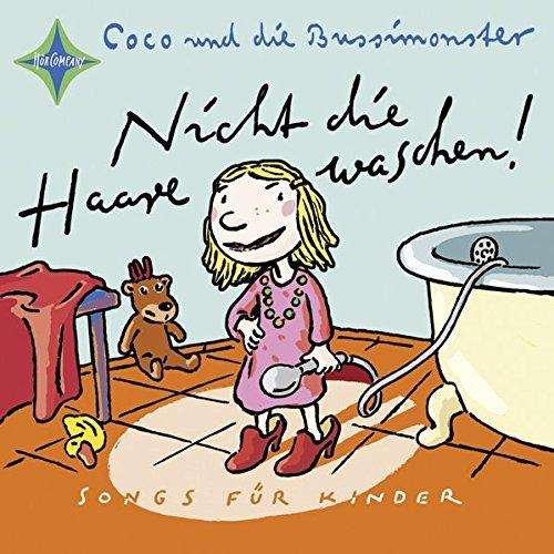 Nicht die Haare waschen!: Mit der Band »Coco und die Bussimonster«. 1 CD, Digipak, ca. 70 Min.