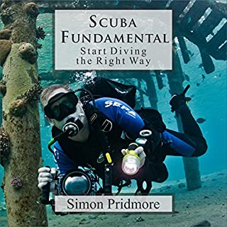 Scuba Fundamental     Start Diving the Right Way              By:                                                                                                                                 Simon Pridmore                               Narrated by:                                                                                                                                 Simon Pridmore                      Length: 5 hrs and 10 mins     10 ratings     Overall 4.7